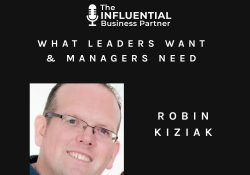 What Leaders Want & What Managers Need